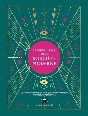 Le guide ultime de la sorcière moderne - Hachette Pratique - 9782016283783 -