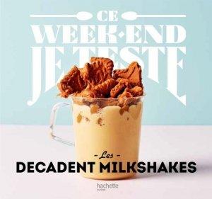 Les decadent milkshakes - Hachette - 9782017020738 -