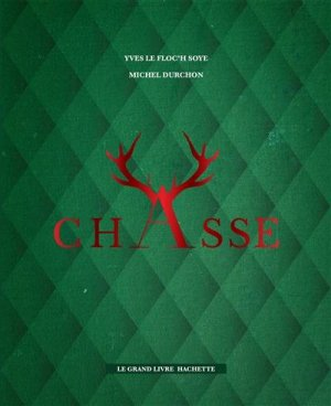 Le grand livre Hachette de la Chasse - hachette - 9782017041177 -
