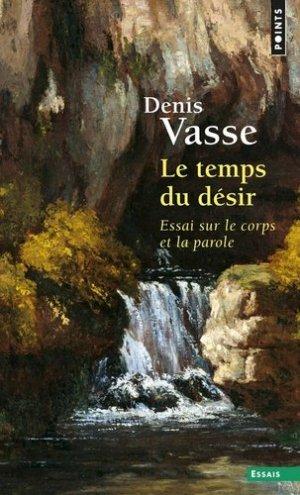 LE TEMPS DU DESIR. Essai sur le corps et la parole - Seuil - 9782020323772 -