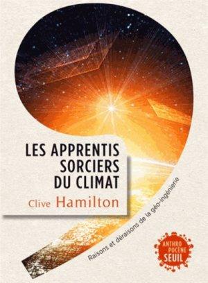 Les apprentis sorciers du climat - du seuil - 9782021120264 -