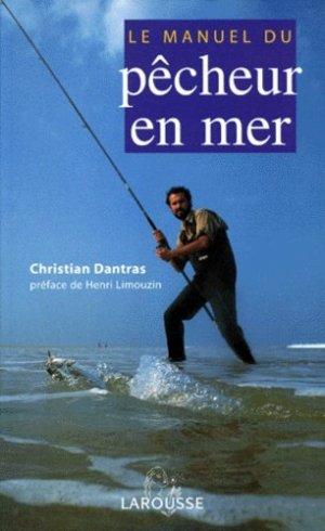 Le manuel du pêcheur en mer - larousse - 9782035174253 -