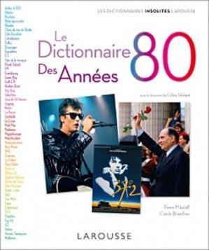 Le Dictionnaire des années 80 - Larousse - 9782035850256 -