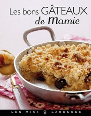 Les bons gâteaux de Mamie - Larousse - 9782035864901 -