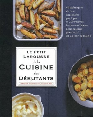 Le petit Larousse de la cuisine des débutants - Larousse - 9782035869487 -