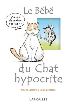 Le bébé du chat hypocrite - larousse - 9782035871626 -