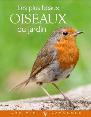 Les plus beaux oiseaux du jardin - larousse - 9782035878847 -