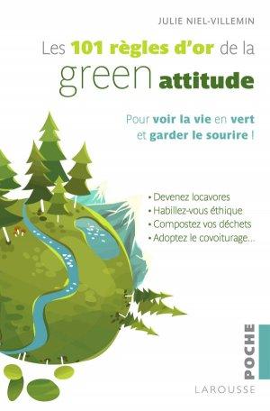 Les 101 règles d'or de la Green attitude - larousse - 9782035879332 -