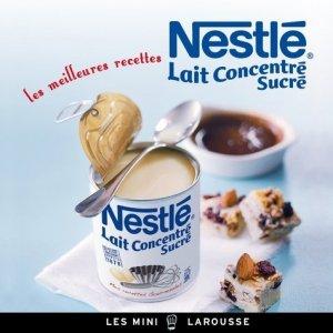 Les meilleures recettes Nestlé lait concentré sucré - Larousse - 9782035889546 -