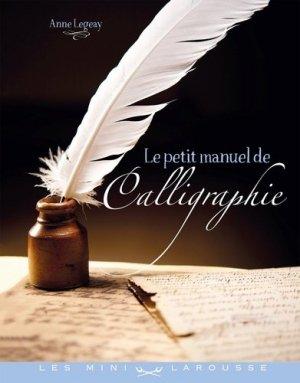 LE PETIT MANUEL DE LA CALLIGRAPHIE - Larousse - 9782035899446 -