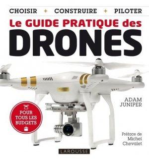 Le guide pratique des drones. Choisir, construire, piloter - Larousse - 9782035910028 -