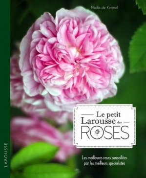 Le petit Larousse des roses - larousse - 9782035926715 -