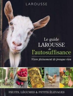 Le guide Larousse de l'autosuffisance - larousse - 9782035930835 -