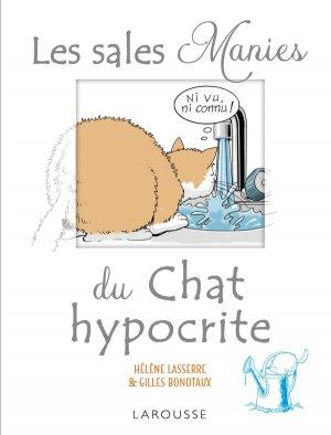 Les sales manies du chat hypocrite - larousse - 9782035930842 -