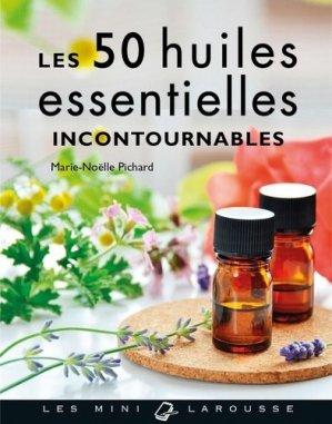 Les 50 huiles essentielles incontournables - larousse - 9782035937049