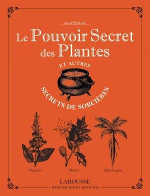 Le pouvoir secret des plantes et autres secrets de sorcières - larousse - 9782035946423