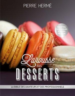 Le Larousse des desserts. La bible des amateurs et des professionnels - Larousse - 9782035959799 -