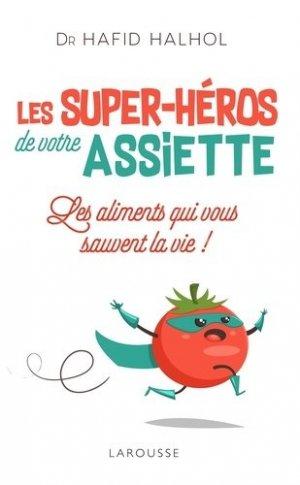 Les super-héros de votre assiette - larousse - 9782035965530