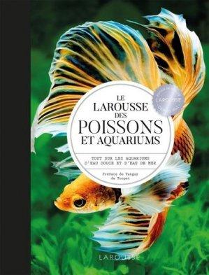 Le Larousse des Poissons et Aquariums - larousse - 9782035968548 -