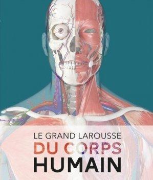Le Grand Larousse du corps humain - larousse - 9782035971722 -