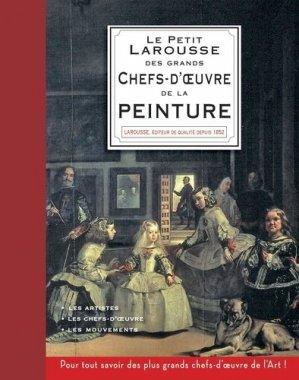 Le Petit Larousse des plus grands chefs-d'oeuvre de la peinture - Larousse - 9782035979872 -