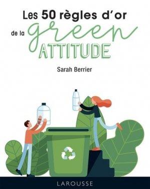 Les 50 règles d'or green attitude - larousse - 9782035983893 -