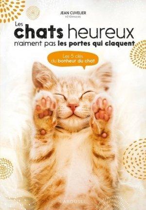 Les chats heureux n'aiment pas les portes qui claquent - Larousse - 9782036000742 -