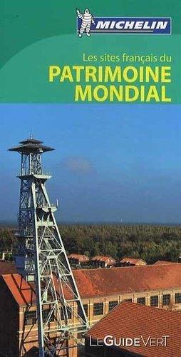 Les sites français du patrimoine mondial - Michelin - 9782067186590 -