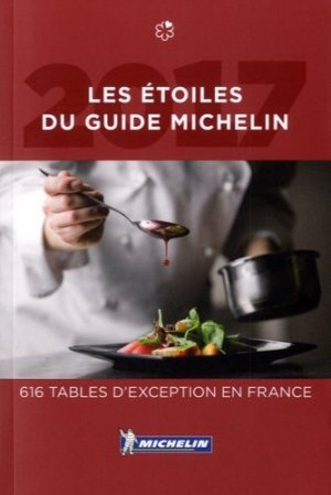 Les étoiles du guide Michelin - Michelin - 9782067225299 -
