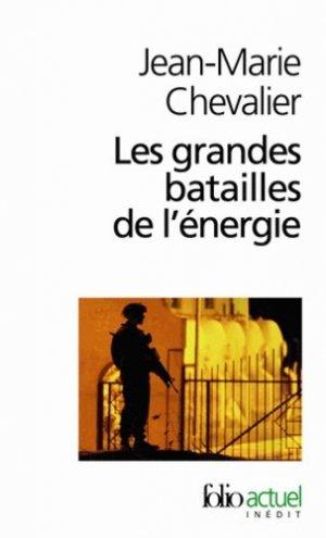 Les grandes batailles de l'énergie - gallimard editions - 9782070313129 -