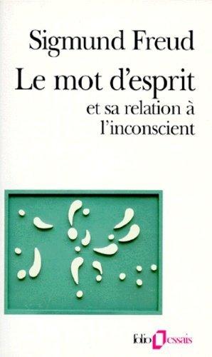 Le mot d'esprit et sa relation à l'inconscient - gallimard editions - 9782070327218 -