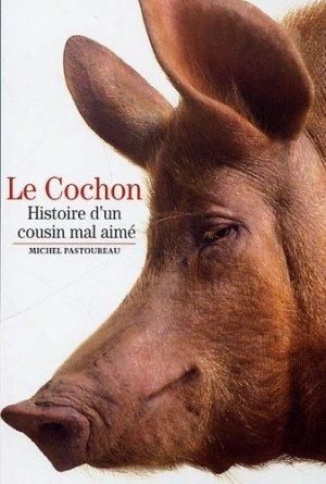 Le cochon Histoire d'un cousin mal aimé - gallimard - 9782070360383 -