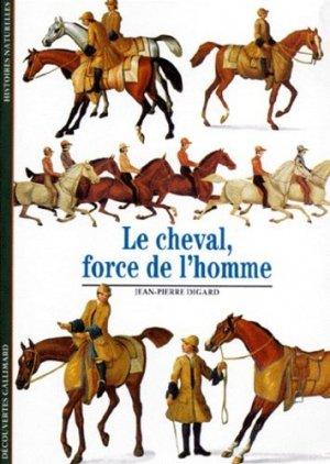 Le cheval Force de l'homme - gallimard editions - 9782070532056 -