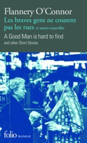 Les Braves Gens ne Courent pas les Rues et Autres Nouvelles / A Good Man is Hard to Find and Other Short Stories - gallimard editions - 9782072767791 -