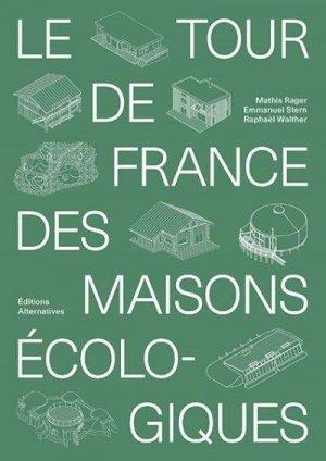 Le tour de France des maisons écologiques - gallimard editions - 9782072876707 -