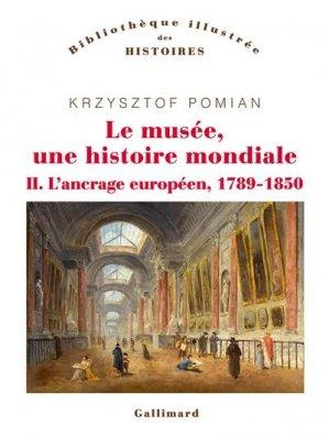 Le musée, une histoire mondiale - gallimard editions - 9782072924705 -