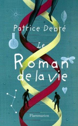 Le roman de la vie - Flammarion - 9782080675798 -