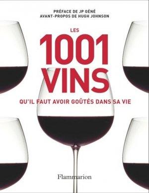 Les 1001 vins qu'il faut avoir goutés dans sa vie - flammarion - 9782081212091 -