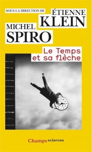 Le Temps et sa flèche - flammarion - 9782081303270 -