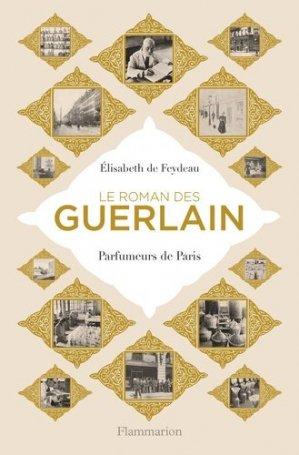 Le roman des Guerlain - flammarion - 9782081347755 -