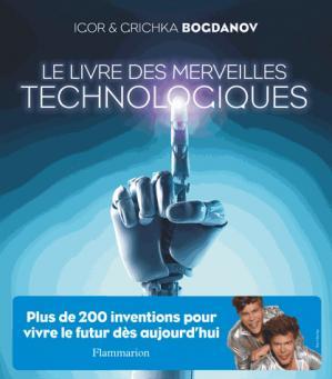 Le livre des merveilles technologiques - flammarion - 9782081379916 -