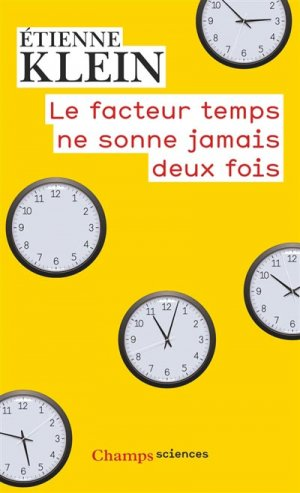 Le facteur temps ne sonne jamais deux fois - Flammarion - 9782081391567 -