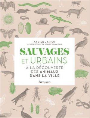 Les animaux sauvages en ville - arthaud - 9782081414679 -