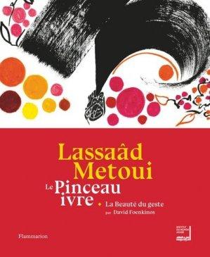 Le pinceau ivre ; La beauté du geste - Flammarion - 9782081430006 -