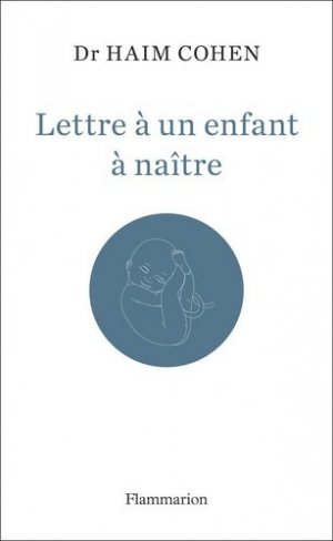 Lettre à un enfant à naitre - Flammarion - 9782081442948 -