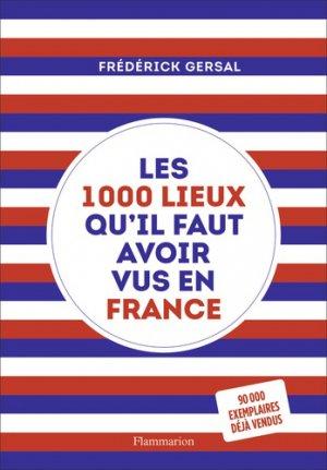Les 1000 lieux qu'il faut avoir vus en France - Flammarion - 9782081471474 -
