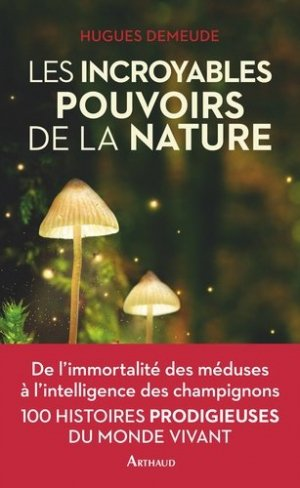 Les incroyables pouvoirs de la nature - Flammarion - 9782081497771 -
