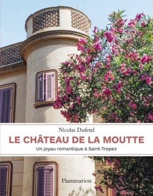 Le château de La Moutte - Flammarion - 9782081518063 -