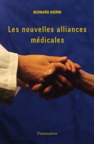 Les nouvelles alliances médicales - flammarion - 9782082026185 -