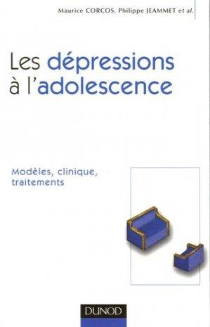 Les dépressions à l'adolescence - dunod - 9782100492091 -